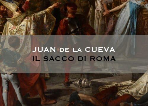 """""""Il sacco di Roma"""" di Juan de la Cueva"""