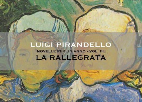 """""""La rallegrata"""" di Luigi Pirandello"""